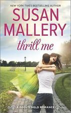 Thrill Me (Fool's Gold) #20 by Susan Mallery (2015, Paperback LIKE NEW