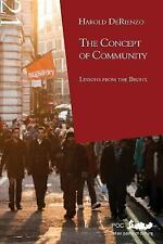 The Concept of Community : Lessons from the Bronx by Harold Derienzo (2008,...