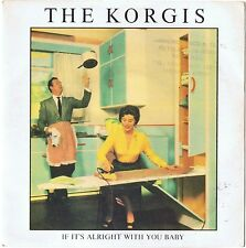 """THE KORGIS If It's Alright With You Baby 7"""" Vinyl PS 1980"""