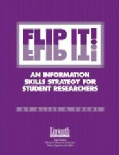 FLIP IT!: An Information Skills Strategy for Student Researchers (Professional G
