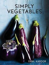 Simply Veg : A Modern Guide to Everyday Eating by Sybil Kapoor (2016, Hardcover)