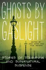Ghosts by Gaslight: Stories of Steampunk and Supernatural Suspense  (ExLib)