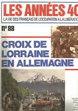 LES ANNEES 40 N°88 CROIX DE LORRAINE EN ALLEMAGNE / PRISONNIER DE SIGMARINGEN