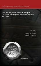 As for Me, I Will Dwell at Mizpah ...: The Tell En-Nasbeh Excavations After...