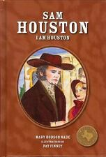 Sam Houston: I Am Houston (Texas Heroes For Young Readers), Dodson Wade, Mary, N