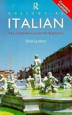 Colloquial Italian: The Complete Course for Beginners (Colloquial Series) by Ly