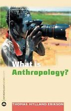 What is Anthropology? Anthropology, Culture and Society