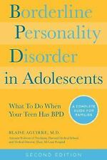 Borderline Personality Disorder in Adolescents, 2nd Edition: What To Do When You