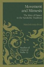 Studies of Classical India Ser.: Movement and Mimesis : The Idea of Dance in...