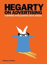 Hegarty on Advertising : Turning Intelligence into Magic by John Hegarty...