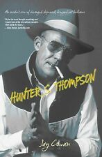 Hunter S. Thompson: An Insider's View Of Deranged, Depraved, Drugged Out Brillia