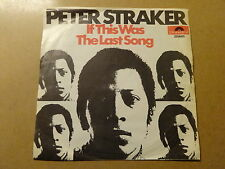 """SINGLE 7"""" / PETER STRAKER: IF THIS WAS THE LAST SONG (POLYDOR, BELGIUM)"""
