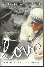 LOVE : THE SAINT AND THE SEEKER BY CHRISTINA STEVENS ARC SOFTCOVER (2014)