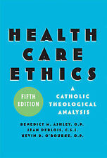 Health Care Ethics: A Catholic Theological Analysis by Benedict M. Ashley,...