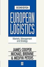 European Logistics : Markets, Management and Strategy by Michael Browne,...