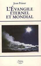 L'EVANGILE ETERNEL ET MONDIAL Bimillénaire de l'Apocalypse an 96 - an 2006  - B