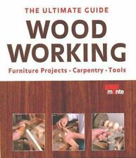 Wood Working: The Ultimate Guide by