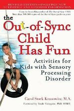 The Out-of-Sync Child Has Fun : Activities for Kids with Sensory Processing...
