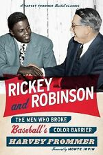 Rickey and Robinson : The Men Who Broke Baseball's Color Barrier by Harvey...