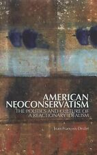 American Neoconservatism: The Politics and Culture of a Reactionary Idealism (Co