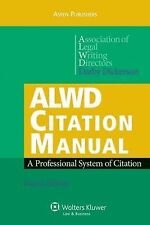 ALWD Citation Manual: A Professional System of Citation, Fourth Edition