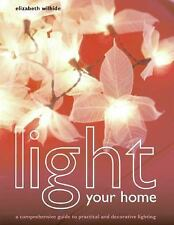 Light Your Home: A Comprehensive Guide to Practical and Decorative Lig-ExLibrary