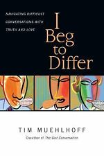 I Beg to Differ: Navigating Difficult Conversations with Truth and Love by Mueh