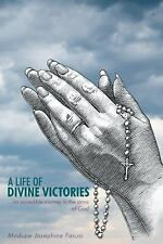 A Life of Divine Victories: An Incredible Journey in the Arms of God