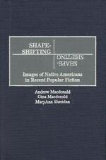 Shape-Shifting: Images of Native Americans in Recent Popular Fiction (Contributi