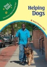 Dog Tales True Stories about Amazing Dogs: Helping Dogs by Marie-Therese...