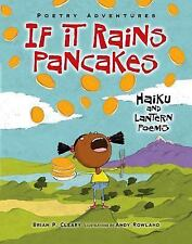 Poetry Adventures: If It Rains Pancakes : Haiku and Lantern Poems by Brian P....