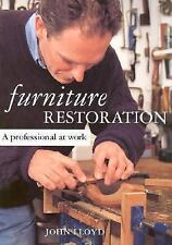 Furniture Restoration: A Professional at Work by John Lloyd (Paperback, 2001)