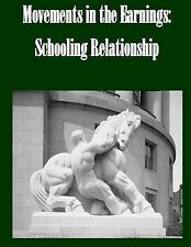 Movements in the Earnings: Schooling Relationship by Federal Trade Commission