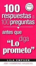 100 Respuestas Antes Que Diga Lo Prometo (Spanish Edition)