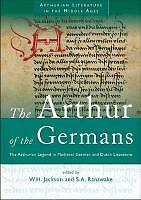 The Arthur of the Germans: The Arthurian Legend in Medieval German and Dutch...