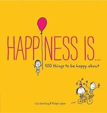 Happiness Is . . .: 500 Things to Be Happy About-ExLibrary