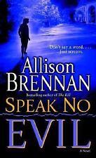 Speak No Evil by Allison Brennan (No Evil Trilogy #1)  (2007, Paperback) 6031