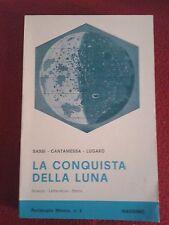 Sassi Cantamessa Lugaro LA CONQUISTA DELLA LUNA Ed Massimo 1972