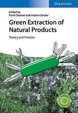 Green Extraction of Natural Products: Theory and Practice by Wiley-VCH Verlag G…