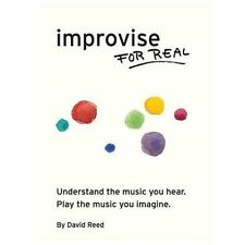 Improvise for Real by David Reed (2013, Paperback)
