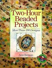 Two-Hour Beaded Projects : More Than 200 Designs by Ann Benson beading book