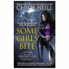 Some Girls Bite: A Chicagoland Vampires Novel, Neill, Chloe, Good Condition, Boo