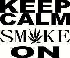 KEEP CALM SMOKE ON. DECAL WALL OR CAR MARIJUANA WEED CANNABIS RASTA 420 STICKER