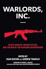 Warlords, Inc.: Black Markets, Broken States, and the Rise of the Warlord Entrep