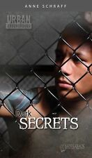 Dark Secrets (Urban Underground), Schraff, Anne, Good Condition, Book