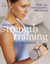 Strength Training for Women : Tone up, Burn Calories, Stay Strong by Joan...