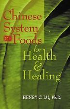 Chinese System Of Foods For Health & Healing by Lu, Henry C.