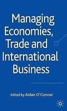Managing Economies, Trade and International Business, , New Book