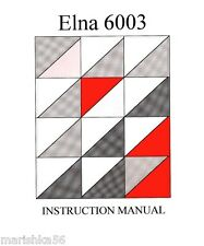 ELNA 6003 (QUILTERS DREAM) INSTRUCTION /OPERATING  MANUAL, 50 PAGES on CD /PDF