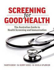 Screening for Good Health: The Australian Guide to Health Screening and Immunisa